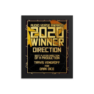 2020 Direction – Player Direction of a Production – Travis Vengroff for Dark Dice Framed poster