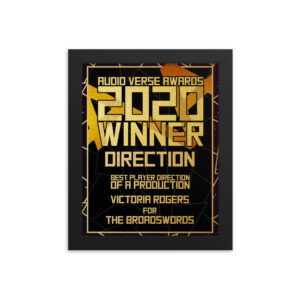 2020 Direction – Player Direction of a Production – Victoria Rogers for The Broadswords Framed poster