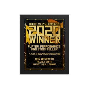 2020 Player, Performance and Storyteller – Player in an Improvised Production – Ben Meredith as Zolf Smith in Rusty Quill Gaming Framed poster